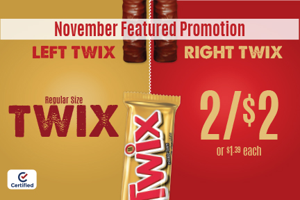November Featured Promotion: Regular Size Twix - 2 for $2 (or $1.39 each)