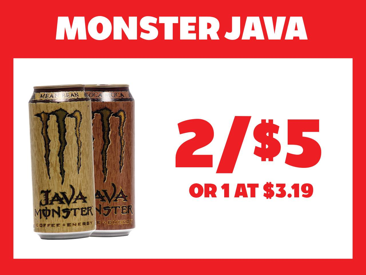 Monster Java 2 for $5 or 1 at $3.19