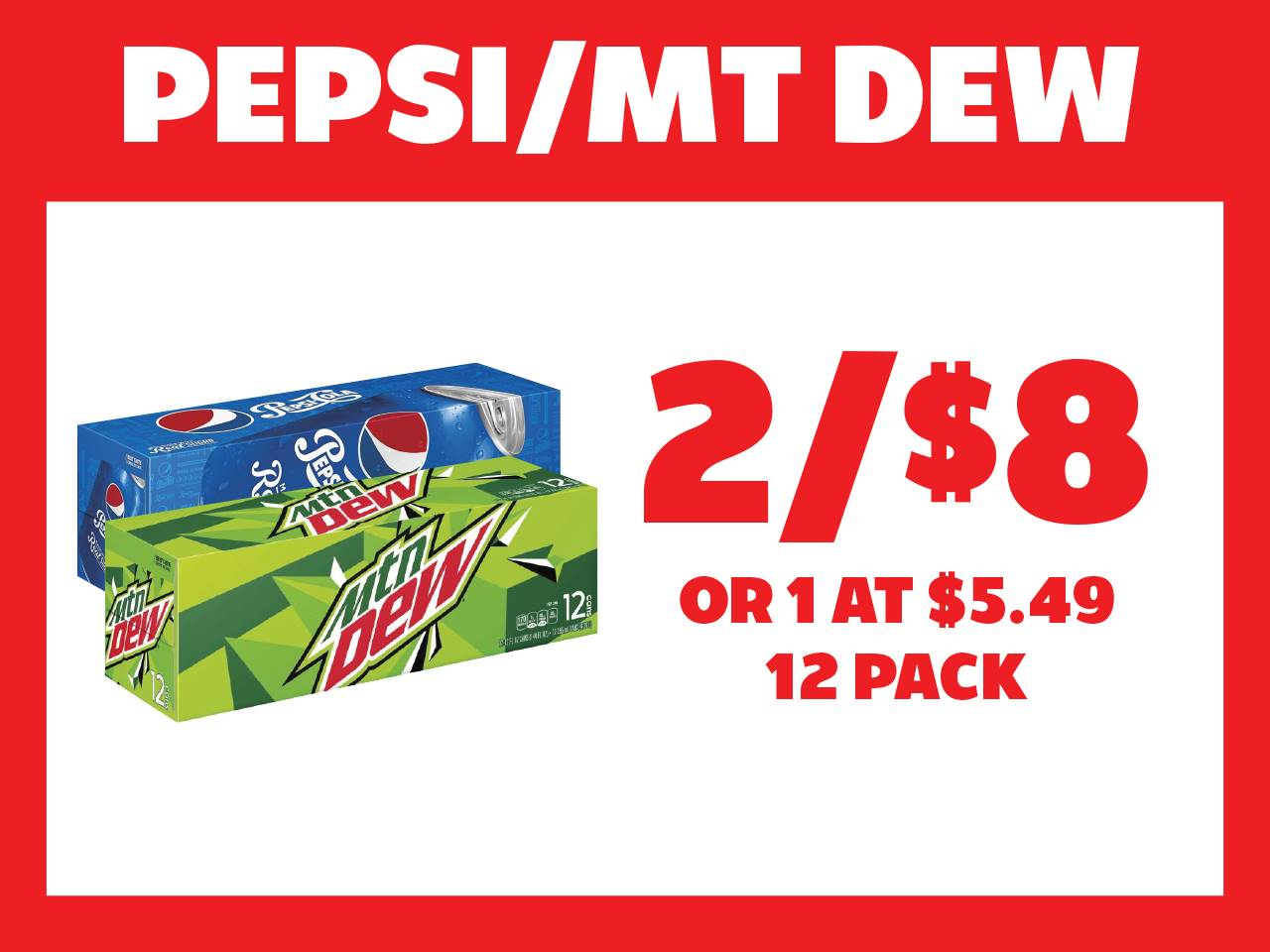 Pepsi or Mt. Dew 12 Pack 2 for $8 or 1 at $5.49