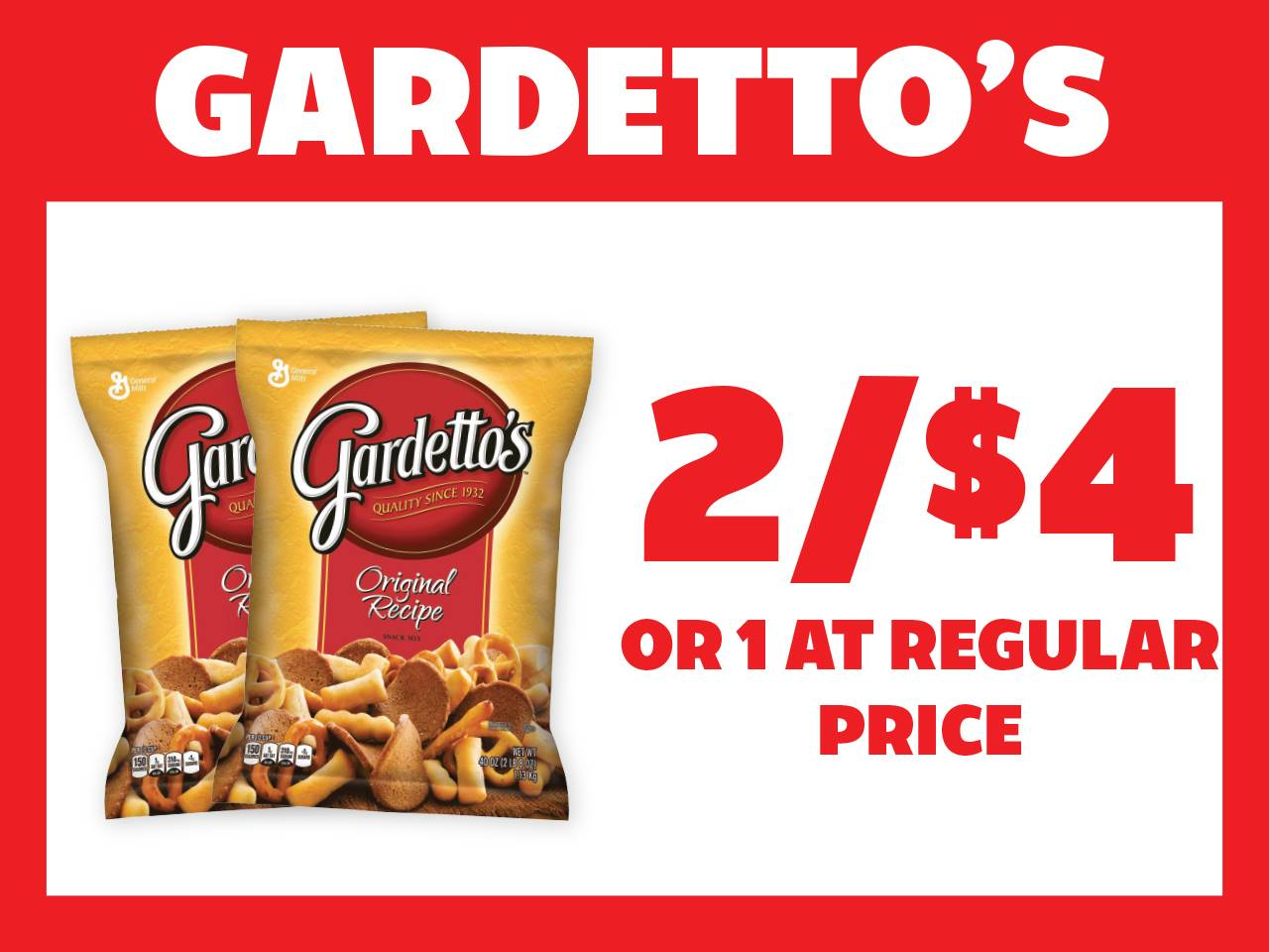 2 Gardetto's for $4 or 1 at Reg Price
