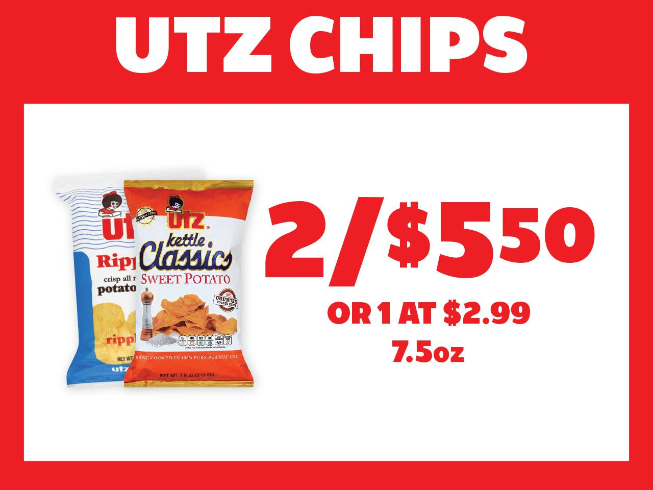 2 7.5oz Utz Chips for $5.50 or 1 at $2.99