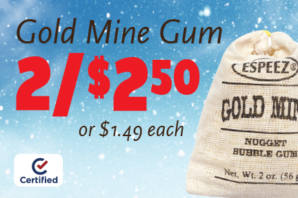 Gold Mine Gum 2 for $2.50 or $1.49 each