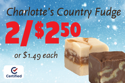 Charlotte's Country Fudge 2 for $2.50 or $1.49 each