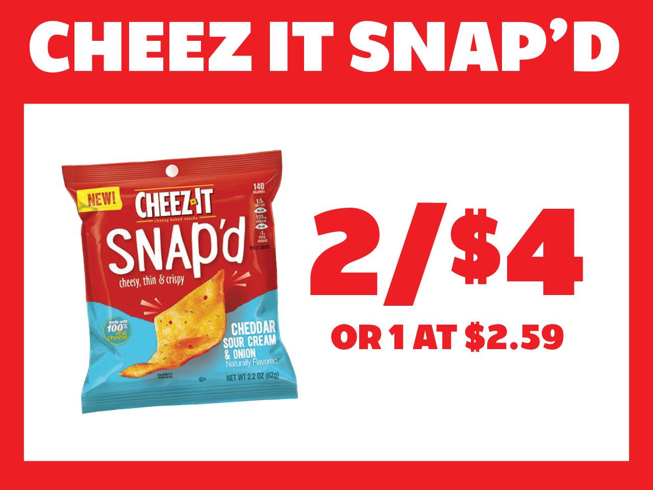 Cheez It Snap'd 2 for $4 or 1 at $2.59