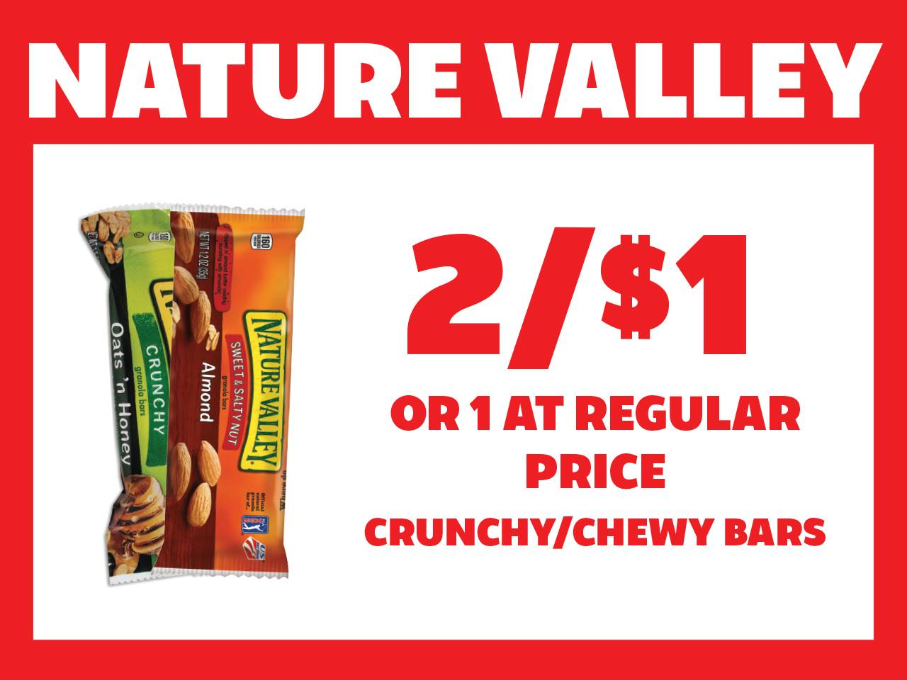 Crunchy or Chewy Nature Valley 2 for $1 or 1 at Reg Price