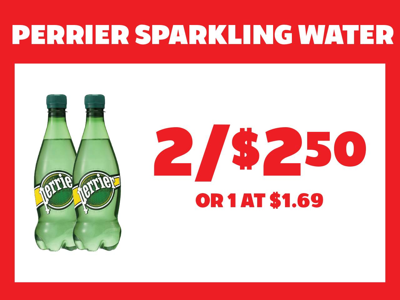 Perrier Sparkling Water 2 for $2.50 or 1 at $1.69