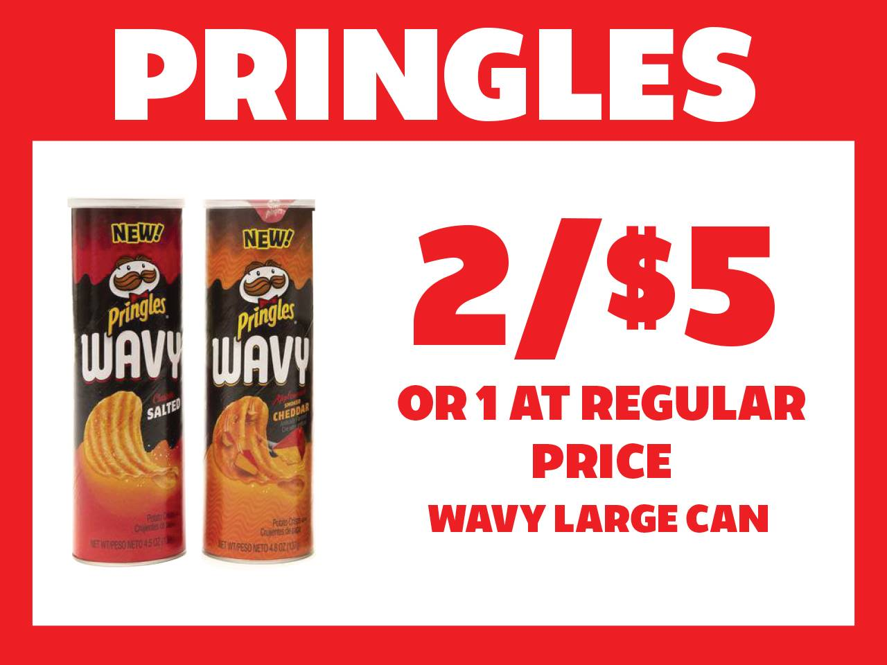 Wavy Large Can Pringles 2 for $5 or 1 at Reg Price