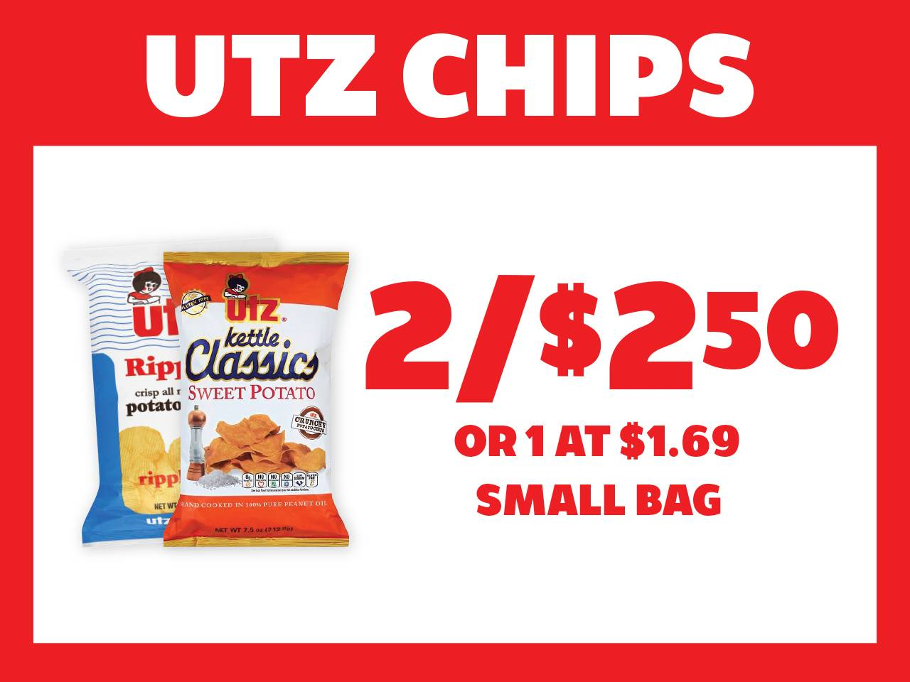 Small Bag Utz Chips 2 for $2.50 or 1 at $1.69