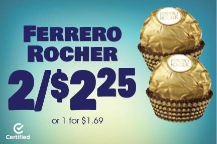 Ferrero Rocher 2 for $2.25 or 1 for $1.69