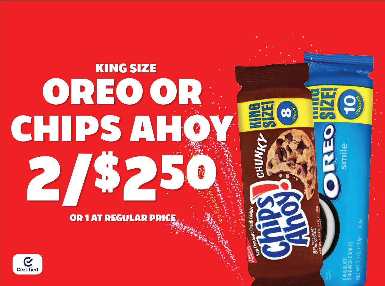 King Size Oreo or Chip Ahoy 2 for $2.50 or 1 at Reg Price
