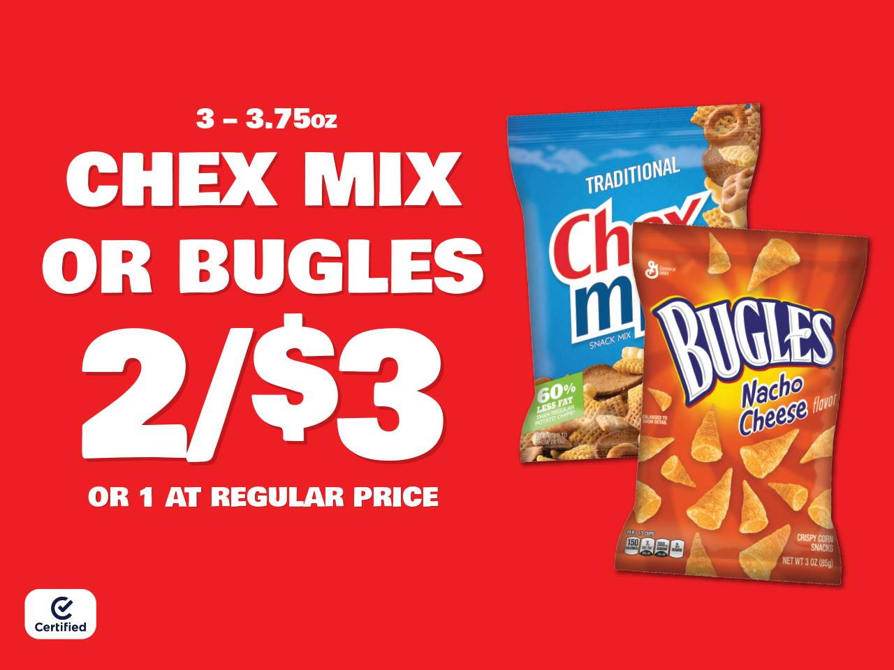 3-3.75oz Chex Mix or Bugles 2 for $3 or 1 at Reg Price