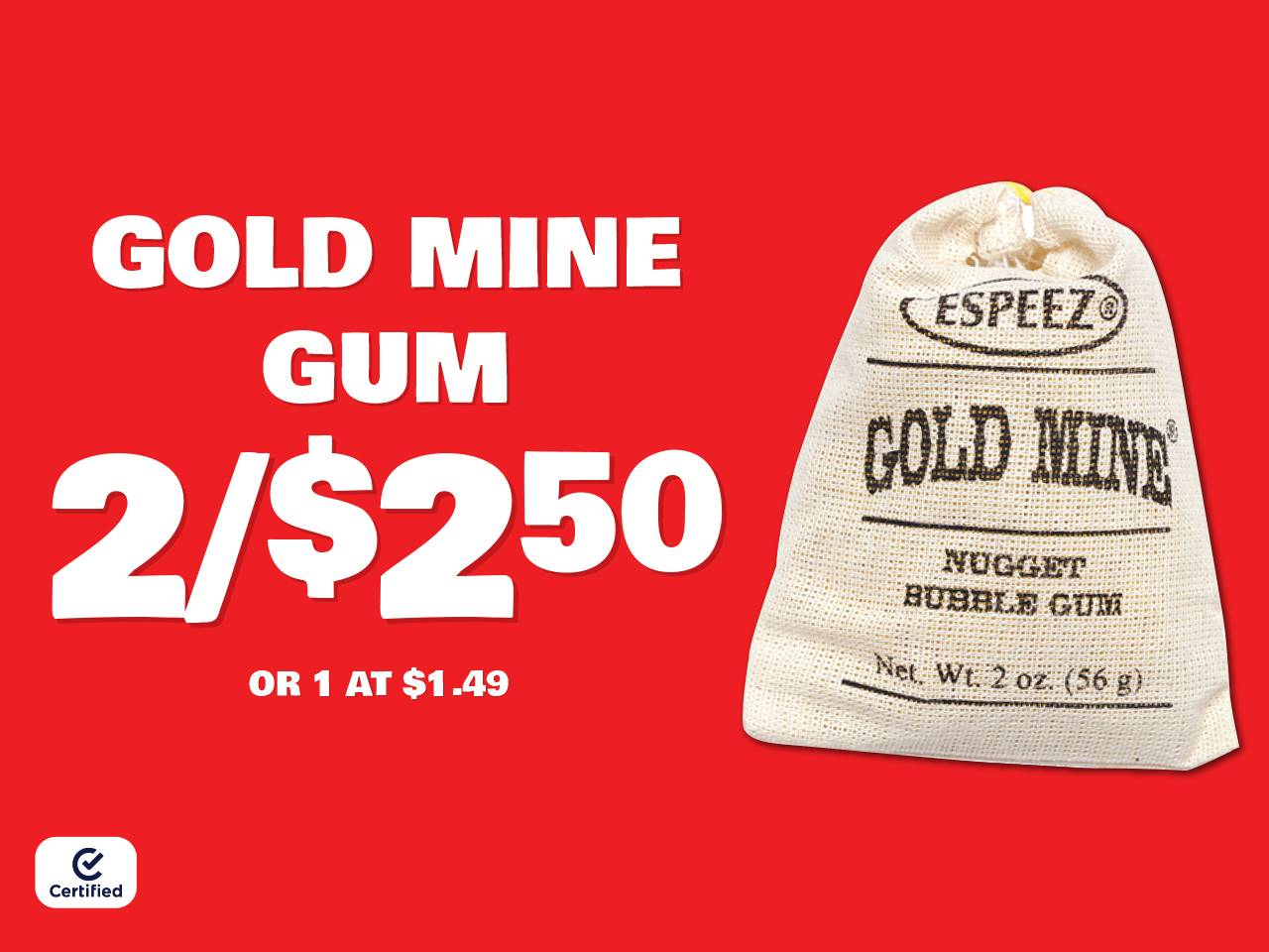 Gold Mine Gum 2 for $2.50 or 1 at $1.49