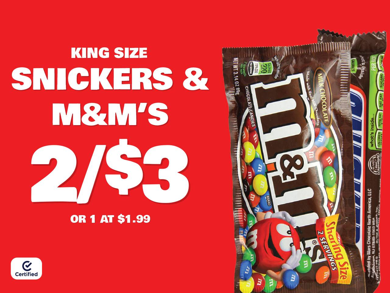 King Size Snickers & M&M's 2 for $3 or 1 at $1.99