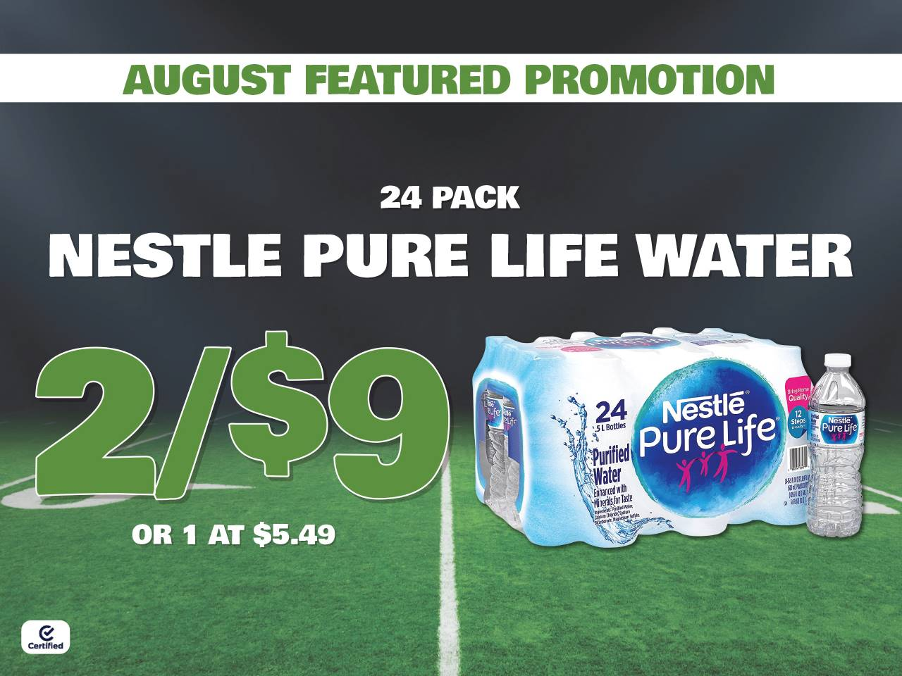 August Featured Promotion: 24 Pack Nestle Pure Life Water 2 for $9 or 1 at $5.49