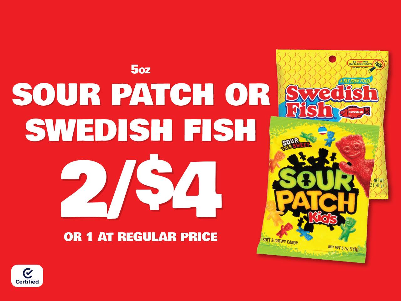5oz Sour Patch or Swedish Fish 2 for $4 or 1 at Reg Price