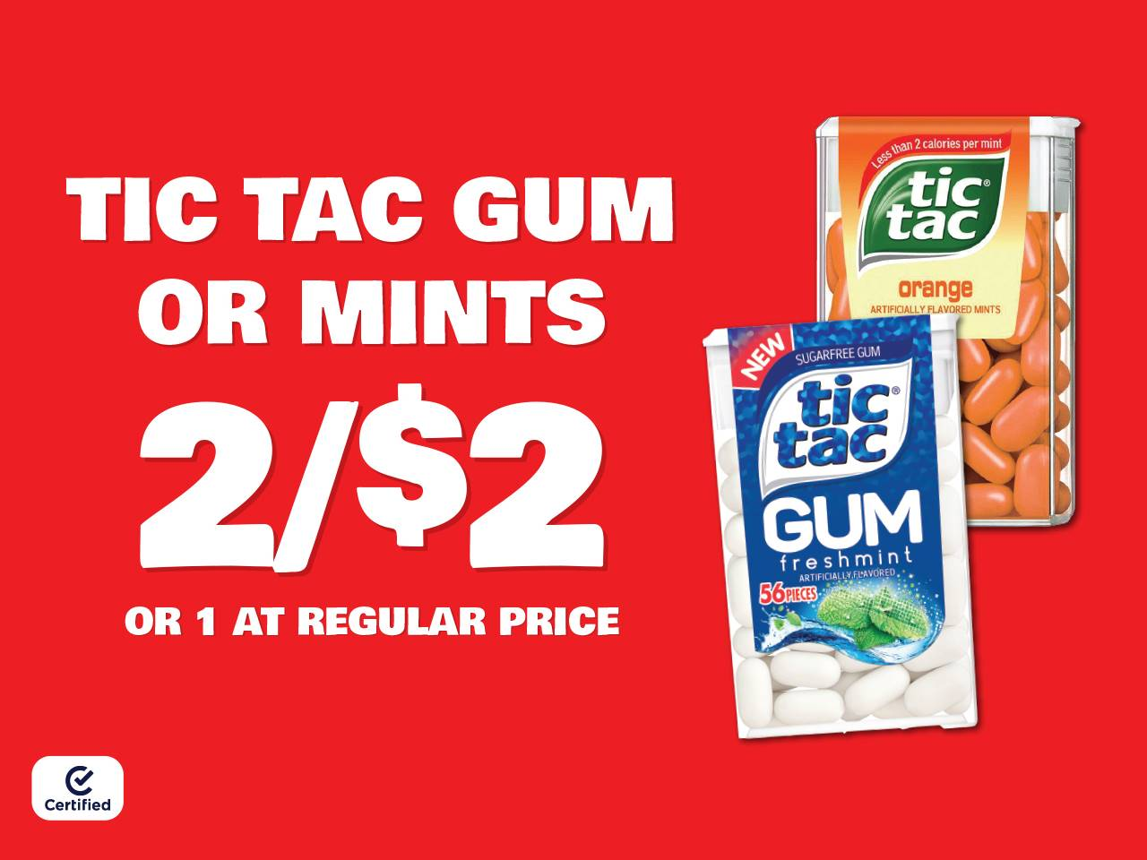 Tic Tac Gum or Mints 2 for $2 or 1 at Reg Price