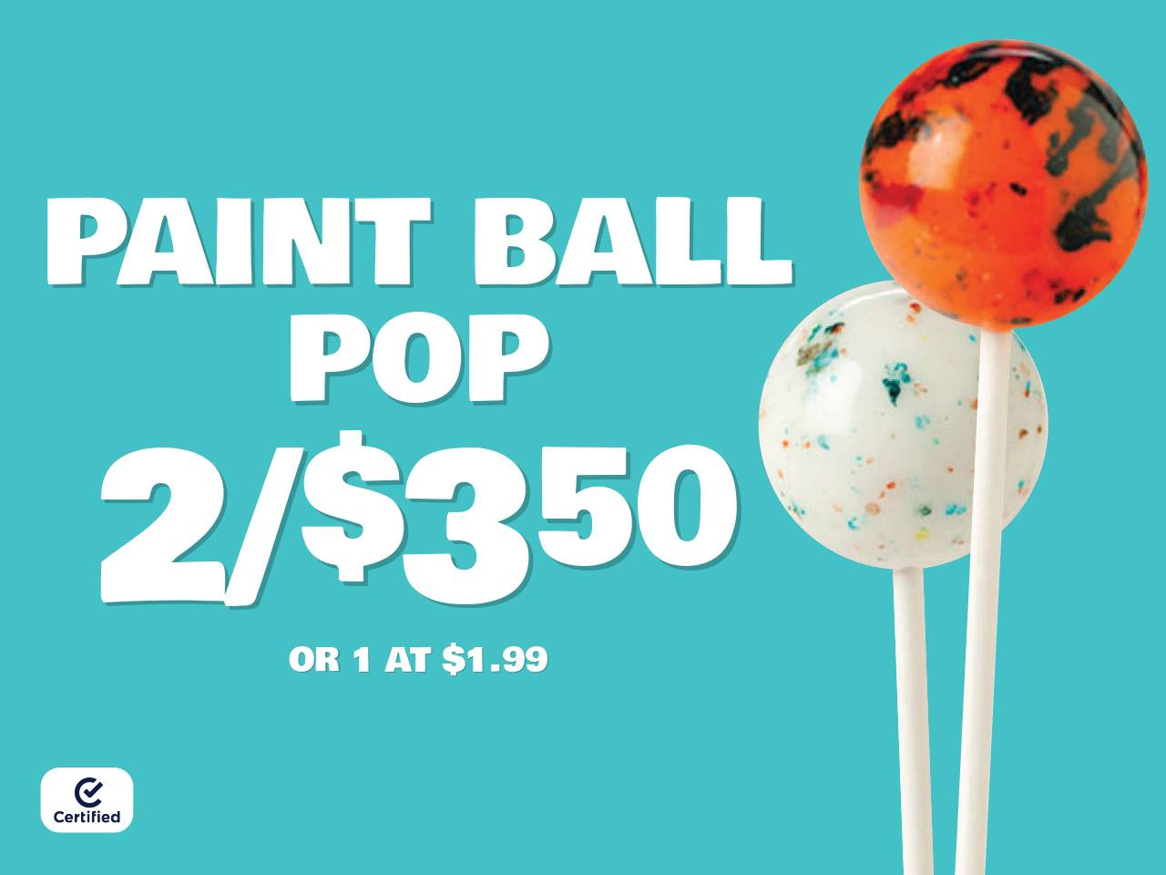 Paint Ball Pop 2 for $3.50 or 1 at $1.99