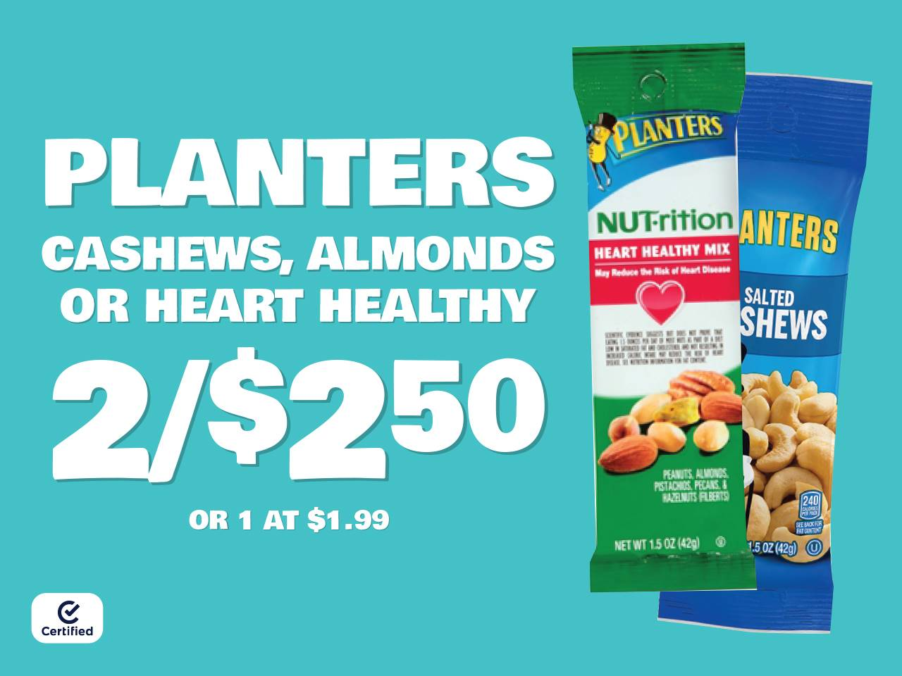 Planters Cashews, Almonds, or Heart Healthy 2 for $2.50 or 1 at $1.99