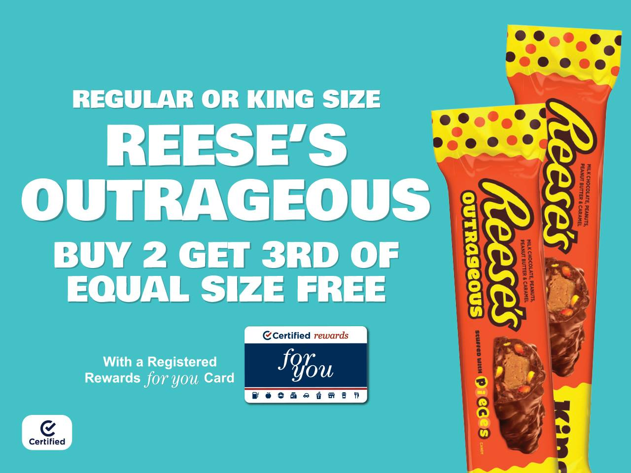 Reg or King Size Reese's Outrageous Buy 2, Get 3rd Free (Equal Size) with Registered Rewards For