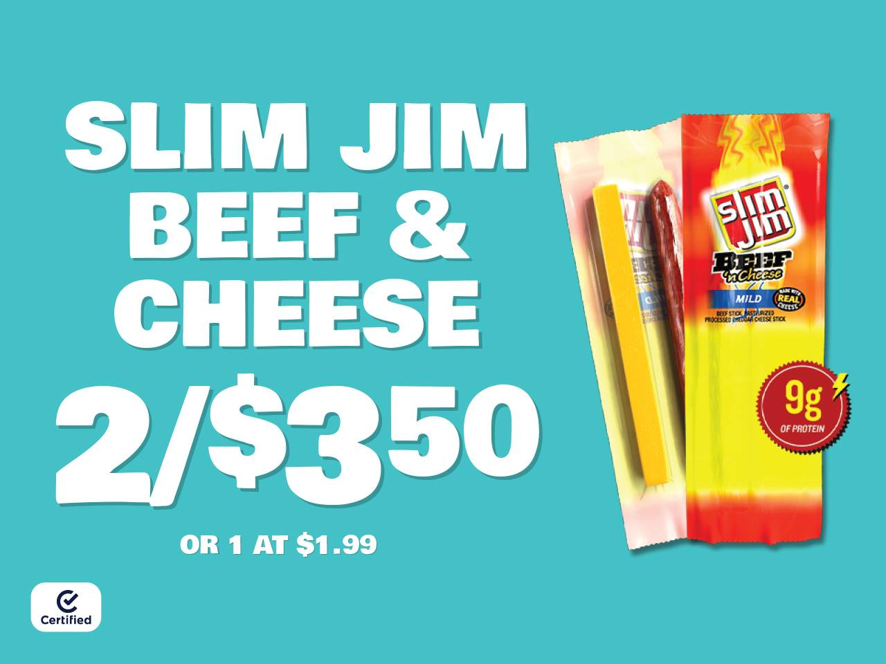 Slim Jim Beef & Cheese 2 for $3.50 or 1 at $1.99
