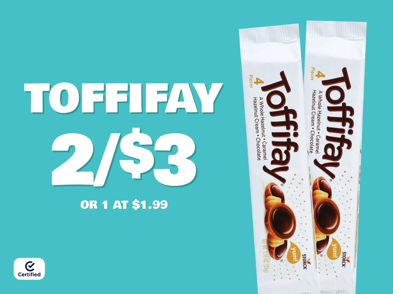 Toffifay 2 for $3 or 1 at $1.99