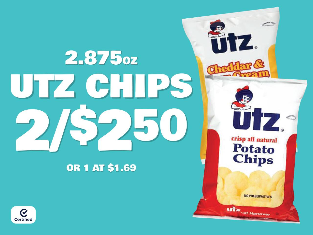 2.875oz Utz Chips 2 for $2.50 or 1 at $1.69